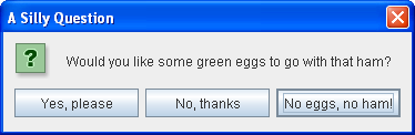 Yes/No/Cancel (in different words); showOptionDialog